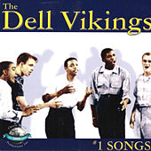 #1 Songs by The Dell-Vikings