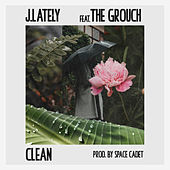 Clean (ft. The Grouch) by J. Lately