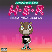 H.E.R. (feat. Slim Thug, Propain & Marqus Clae) de Donnie Houston