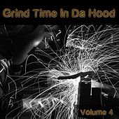 Grind Time In Da Hood Vol, 4 by Various Artists