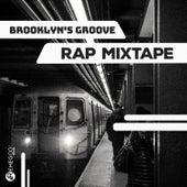 Brooklyn's Groove - Rap Mixtape by Various Artists