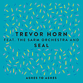 Ashes to Ashes (feat. The Sarm Orchestra & Seal) (Edit) by Trevor Horn
