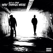 Way Things Were de Slo