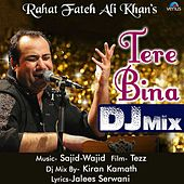 Tere Bina (DJ Mix) (From