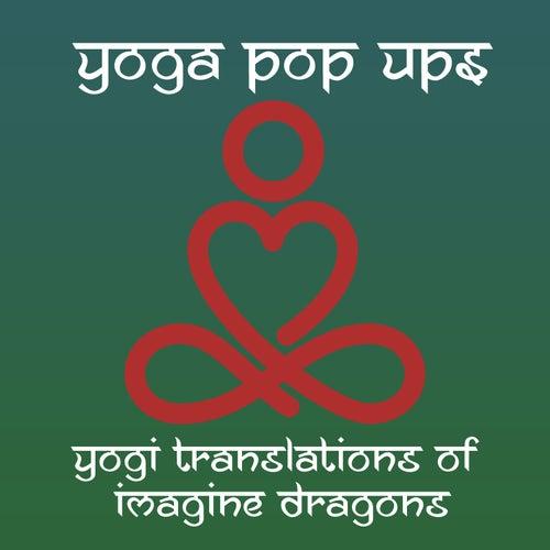 Yogi Translations of Imagine Dragons de Yoga Pop Ups