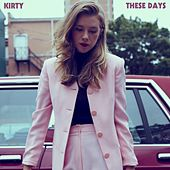 These Days de Kirty