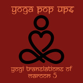 Yogi Translations of Maroon 5 by Yoga Pop Ups