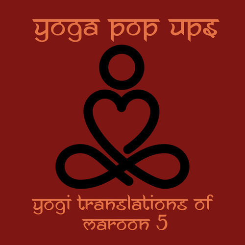 Yogi Translations of Maroon 5 von Yoga Pop Ups