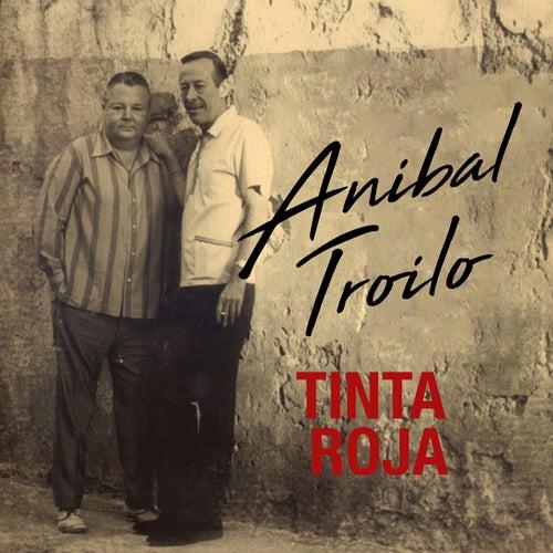 Tinta Roja by Anibal Troilo