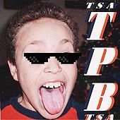 TPB (Terribly Produced Bangers) by Tsa