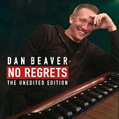 No Regrets (The Unedited Edition) by Dan Beaver