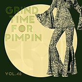 Grind Time For Pimpin Vol, 46 von Various Artists