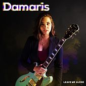 Leave Me Alone by Damaris