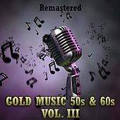 Gold Music 50s & 60s, Vol. III by Various Artists