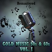 Gold Music 50s & 60s, Vol. I by Various Artists