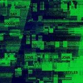 Say Goodbye to Love (Single Edit) von John Styles