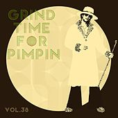 Grind Time For Pimpin Vol, 38 von Various Artists