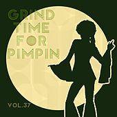 Grind Time For Pimpin Vol, 37 von Various Artists