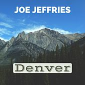 Denver by Joe Jeffries
