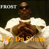 Diz Da South by Frost