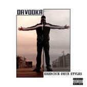 Exercice deux styles de Davodka