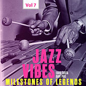 Milestones of Legends Jazz Vibes, Vol. 7 by Various Artists