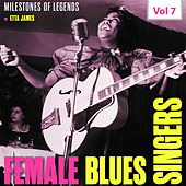 Milestones of Legends - Female Blues Singers, Vol. 7 by Etta James