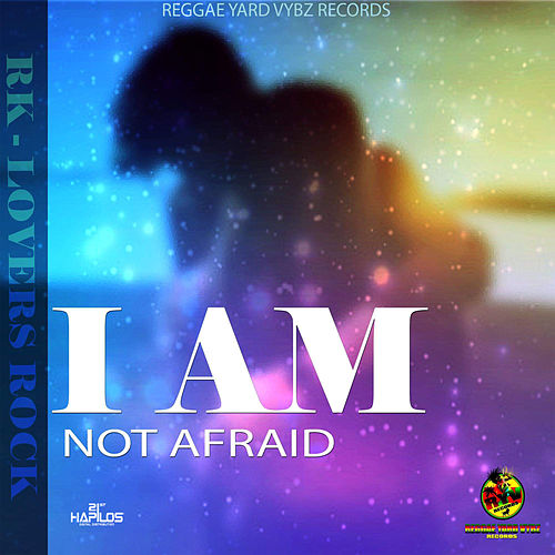 I Am Not Afraid de RK