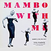 Mambo With Me! The Lure Of That Cha-Cha-Cha! (Remastered) von Various Artists