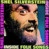 Inside Folk Songs (And Hairy Jazz) (Remastered) di Shel Silverstein