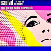 More of Other Worlds, Other Sounds.... (Remastered) by Esquivel