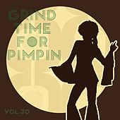 Grind Time For Pimpin Vol, 30 von Various Artists