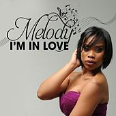 I'm in Love von Melody
