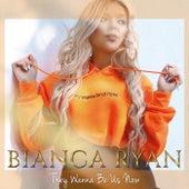 They Wanna Be Us Now von Bianca Ryan