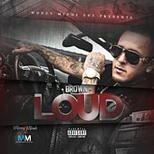 Loud by Brown