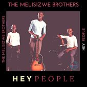 Hey People by The Melisizwe Brothers