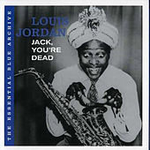 Jack, You're Dead: The Essential Blue Archive by Louis Jordan