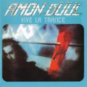 Vive La Trance von Amon Duul II