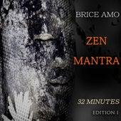 Zen Mantra by Brice AMO