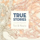 True Stories by Tom & Collins