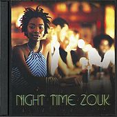 Night Time Zouk by Various Artists