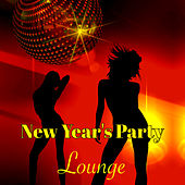 New Year's Party Lounge – Hot Sexy Songs for the Hottest Party of the Year by Various Artists