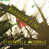 Northern Fire de Otherworld Ensemble