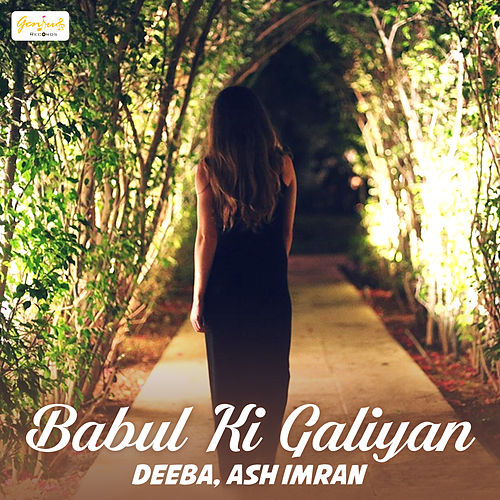 Babul Ki Galiyan - Single by Dee Ba