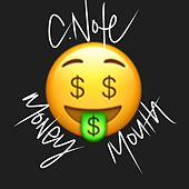 Money Mouth by C Note
