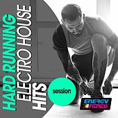 Hard Running Electro House Hits Session by Various Artists