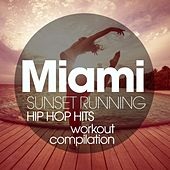 Miami Sunset Running Hip Hop Hits Workout Compilation by Various Artists