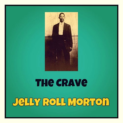 The Crave by Jelly Roll Morton