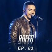 Raffa Augusto, Ep. 3 (Ao Vivo) de Raffa Augusto