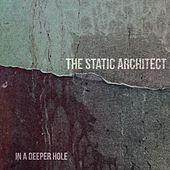In a Deeper Hole de The Static Architect